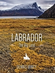Labrador - The Big Land - Pictorial - Dennis Minty
