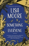 Something For Everyone -  Stories - Lisa Moore - National Bestseller