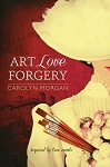 Art Love Forgery: Inspired by True Events - Carolyn Morgan