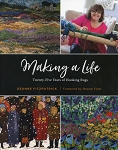 Making a life - Twenty - Five Years of Hooking Rugs - Deanne Fitzpatrick - Foreword by Sheree Fitch - Hard Cover