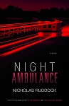 Night Ambulance - Nicholas Ruddock - A Novel