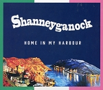 CD - Home in my Harbour - Shanneyganock