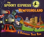 The Spooky Express - Newfoundland  - A Halloween Thrill Ride - Eric James - Hard Cover