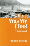 That Was We (Too): Stories about growing up in Outport Hermitage - Wade G. Parsons