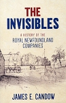 The Invisibles - A History of the Royal Newfoundland Companies