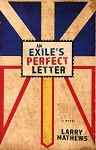 An Exile's Perfect Letter - A Novel - Larry Mathews