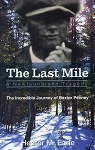 The Last Mile - A Newfoundland Tragedy - The Incredible Journey of Baxter Penney - Hector M. Earle