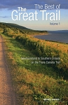 The Best of - The Great Trail Volume 1 - Newfoundland to Southern Ontario on the Trans Canada Trail -  Michael Haynes