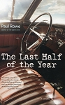 The Last Half of the Year - Paul Rowe