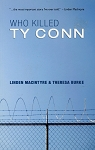 Who Killed Ty Conn - Linden Macintyre & Theresa Burke