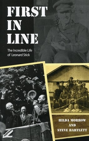 First in Line - The Incredible Life of Leonard Stick - Hilda Morrow and Steve Bartlett