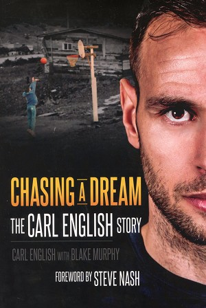 Chasing A Dream - The Carl English Story - Carl English With Blake Murphy