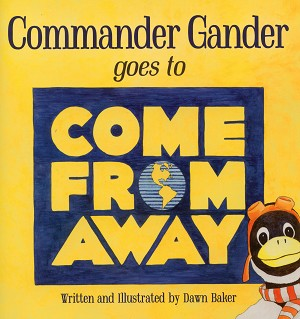 Commander Gander Goes to Come From Away - Dawn Baker