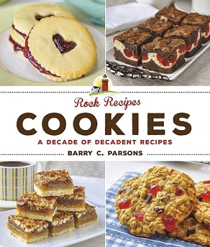 Rock Recipes - Cookies - My Favourite Recipes For Cookies, Bars, & Sweet Treats - Barry C. Parsons  - Available September 2018