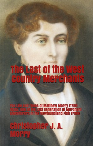 The Last of the West Country Merchants - Christopher J. A.  Morry