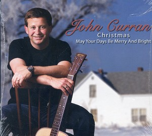 CD - John Curran - Christmas May Your Days Be Merry and Bright