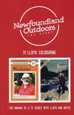 Newfoundland Outdoors - The Story - Lloyd Colbourne