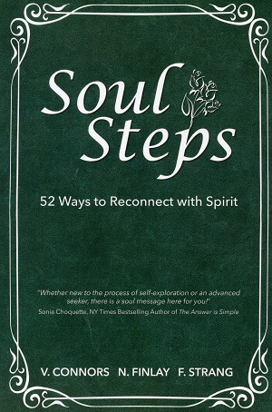 Soul Steps - 52 Ways to Reconnect with Spirit - V. Connors , N. Finlay , F. Strang