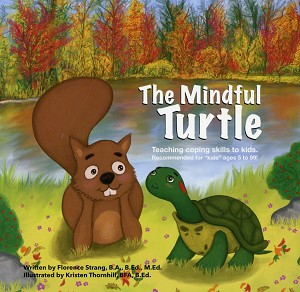 The Mindful Turtle - Teaching coping skills to kids. Recommended for